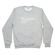 Mombie Unisex Sweatshirt Jumper
