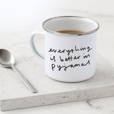Better In Pyjamas Enamel Mug