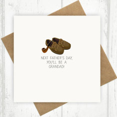 Next Father's Day you'll be a Grandad pipe and slippers card