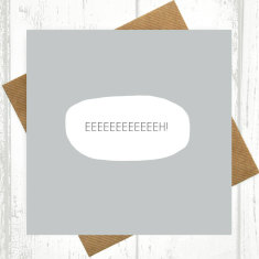 Eeeeeeeeeeeh! card
