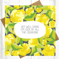 I'm sick of all the coughing get well soon card