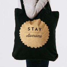 Stay awesome tote bag in black & gold