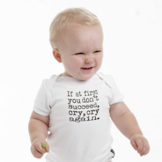 Baby Romper - If at first you don't succeed, cry, cry again.