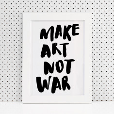 Make art not war brush lettering print
