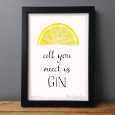 All you need is gin humorous print