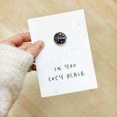 I Believe In You Personalised Enamel Pin Card