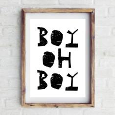 Boy oh boy print