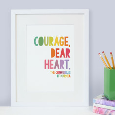 Inspirational courage, dear heart chronicles of narnia quote - children's print