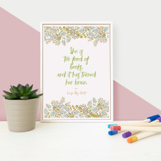 Book Lover she is too Fond of Books quote framed mini floral print