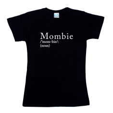 Mombie Ladies T Shirt