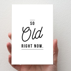 So Old - Birthday Card