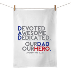 Our dad our hero personalised tea towel