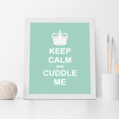 Keep calm and cuddle me print