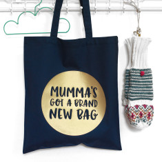 Mumma's Got A Brand New Bag Tote