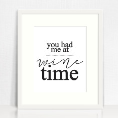 You Had Me At Wine Time Print
