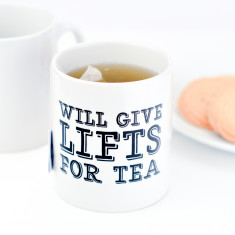 Will Give Lifts For Tea Mug