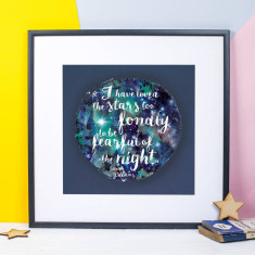 Sarah Williams 'I HAVE LOVED THE STARS TOO FONDLY' quote print