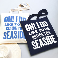 Oh I Do Like to be Beside the Seaside Tote Bag