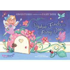 Sophie Finds A Fairy Door Picture Book
