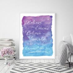Believe in your Dreams & Believe in Yourself Inspirational Wall Art Print