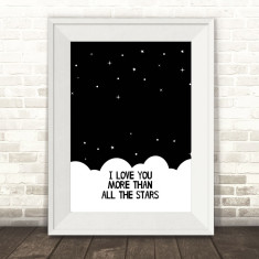 I love you more than all the stars monochrome print
