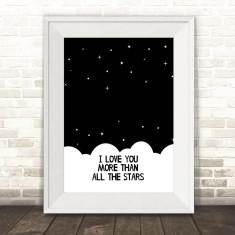 I love you more than all the stars monochrome print