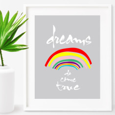 Dreams do come true print