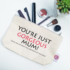 You're Just Gorgeous Mum personalised makeup bag