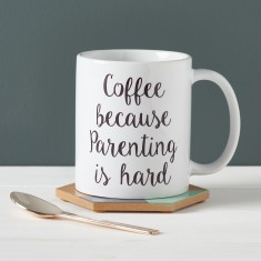 Coffee Because Parenting Is Hard Mug