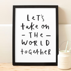 Take on the world together print