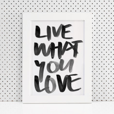 Live what you love brush lettering print