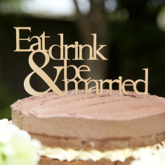 Timber eat drink & be married wedding cake topper