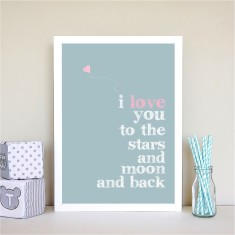 I love you to the stars and moon print