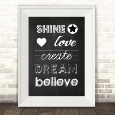 Shine, love, dream, believe typographic print on chalkboard