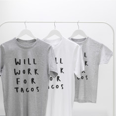 Will Work For Tacos Unisex T Shirt
