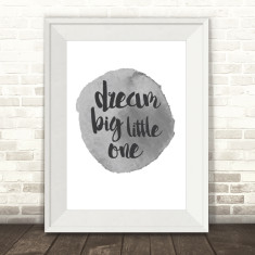 Dream big little one watercolour spot print