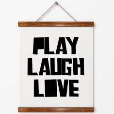 Play laugh love print