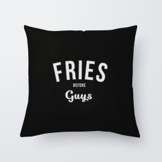 Fries Before Guys Quote Throw Pillow