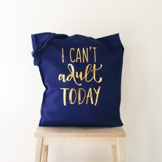 I can't adult today gold foil tote bag