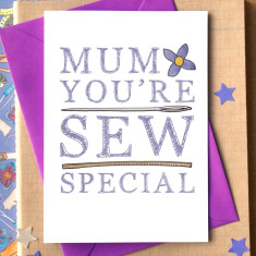Mum you're sew special card