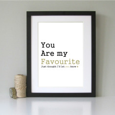 You are my favourite... art print