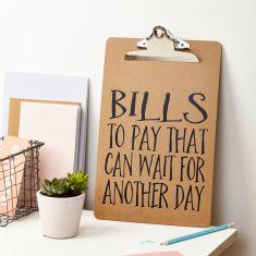Bills That Can Wait A4 Clipboard