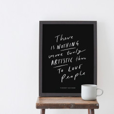 Nothing More Artistic Quote Art Print