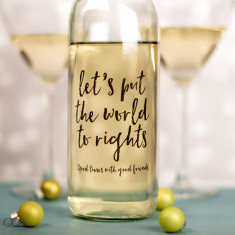 Let's put the world to rights glass wine bottle