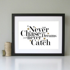 Chase your dreams inspirational art print