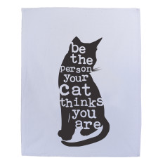 Be the person your cat thinks you are tea towel