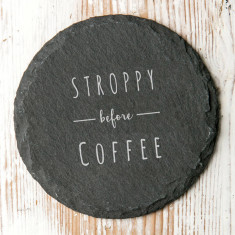 Stroppy Before Coffee Slate Quote Coaster