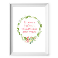 It takes a big heart to help shape little minds ferns print