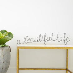 A Beautiful Life Wire Words