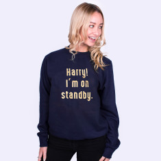 Royal Wedding Harry I'm On Standby Sweatshirt Jumper